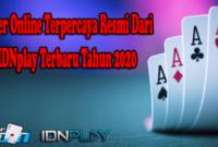 Poker Online Terpercaya Resmi Dari IDNplay Terbaru Tahun 2020